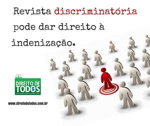 Revista discriminatória