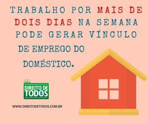 Vínculo de emprego da doméstica - Trabalho por mais de dois dias na semana pode gerar vínculo de emprego do doméstico