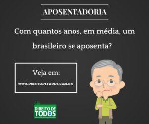 Com quantos anos um brasileiro se aposenta