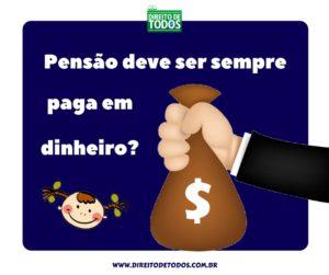 Pagar pensão em dinheiro