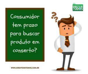 Consumidor tem prazo para buscar produto em conserto_
