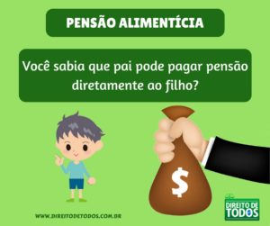 Pagar pensão diretamente ao filho